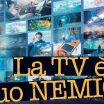 La TV è il tuo nemico