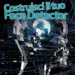 Costruisci un face detector come quello di Facebook e Google