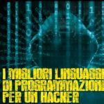 I migliori linguaggi di programmazione per un hacker