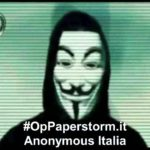 Anonymous lancia la campagna #OpPaperstormITA