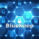 Milioni di Computer vulnerabili a Wormable BlueKeep